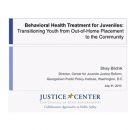 Behavioral Health Treatment for Juveniles: Transitioning Youth from Out-of-Home Placement to the Community