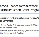 The	Second Chance Act Statewide Recidivism Reduction	Grant Program: An Orientation for Criminal Justice Policy Advisors to State Governors