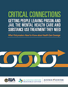 Critical Connections: Getting People Leaving Prison and Jail the Mental Health Care and Substance Use Treatment They Need—What Policymakers Need to Know about Health Care Coverage